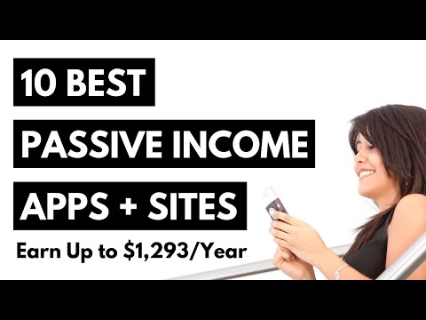 10 Best Passive Income Apps  & Websites: Earn Up To $1,293 Per Year