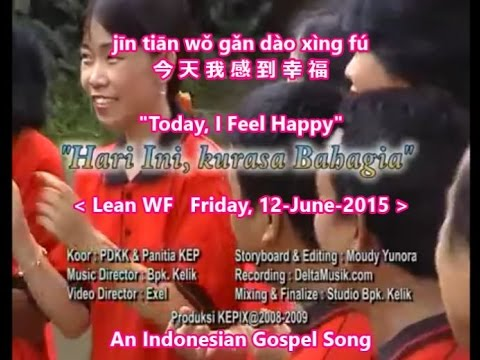 Hari Ini Kurasa Bahagia - Today, I Feel Happy  - 今天我感到幸福 - An Indonesian gospel song