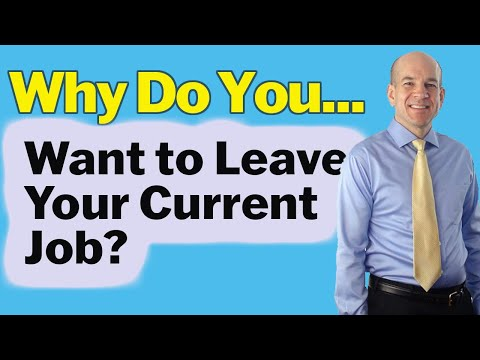 Why do you want to leave your job - Answers to job interview questions
