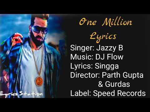 Title :ONE MILLION LYRICS – JAZZY B & DJ Flow