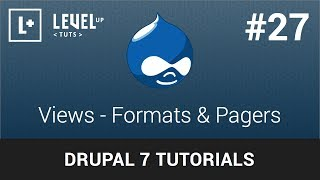 Drupal Tutorials #27 - Views - Formats & Pagers