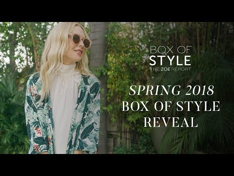 Box of Style Spring 2018 Box Reveal | The Zoe Report by Rachel Zoe