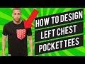 How To Design Pocket T shirts, Left Pocket Tees