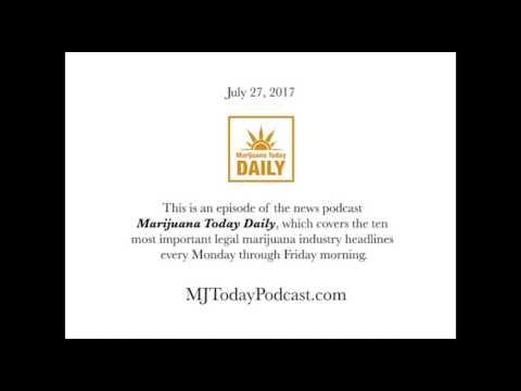 Thursday, July 27, 2017 Headlines | Marijuana Today Daily News