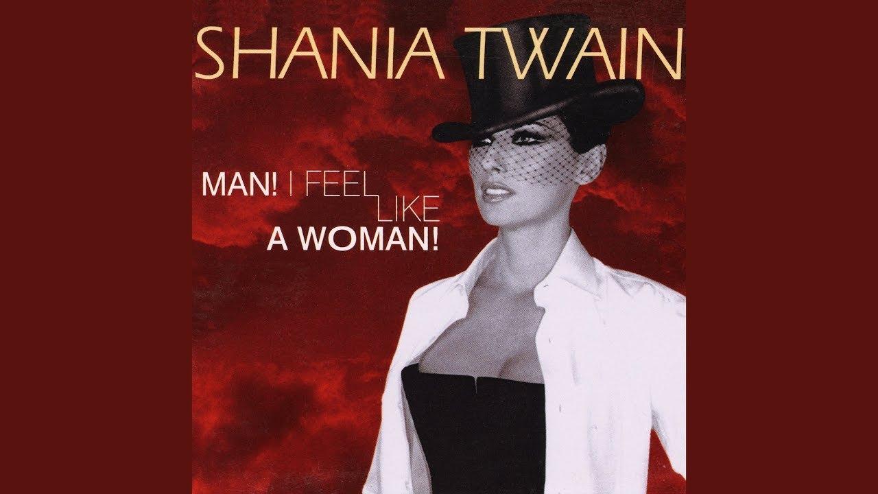 Download Shania Twain - Man! I Feel Like a Woman! (Alternate Mix)