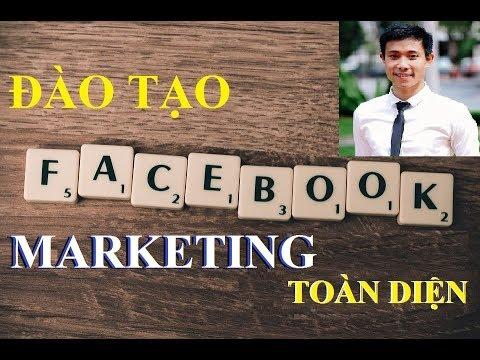 Đào Tạo Facebook Marketing Toàn Diện từ A – Z. Hướng dẫn chạy Quảng Cáo facebook 2019 – Phần 3