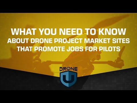 What you need to know about drone project market sites that promote jobs for pilots