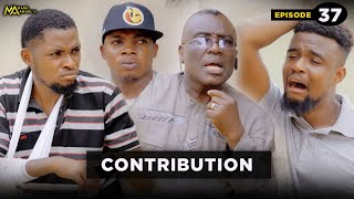 Contribution - Episode 37 (Mark Angel Tv)