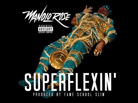 Manolo Rose - Super Flexin (Prod. Fame School Slim)