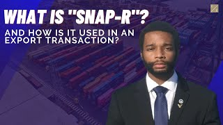 """What is """"SNAP-R"""" and How is it Used in an Export Transaction?"""
