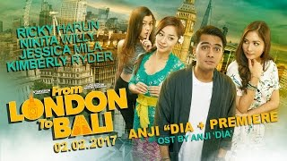 FROM LONDON TO BALI -  Anji 'Dia' + Premiere