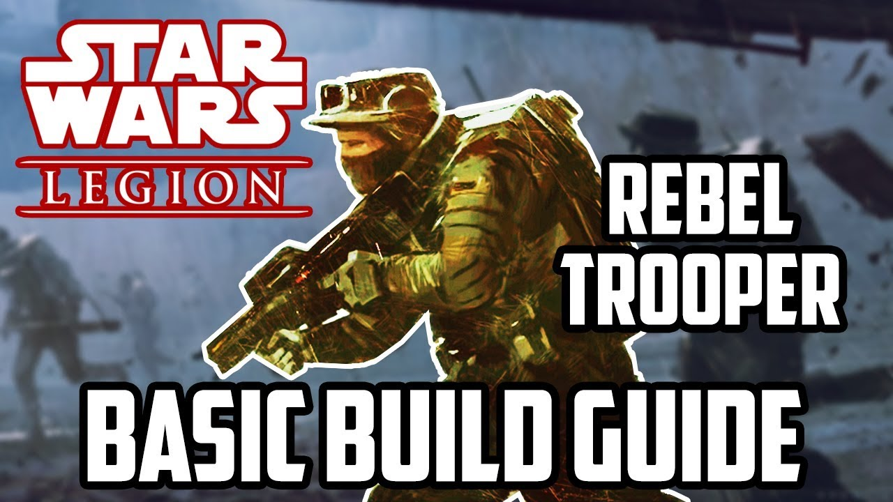 Star Wars Legion Rebel Trooper Basic Builds