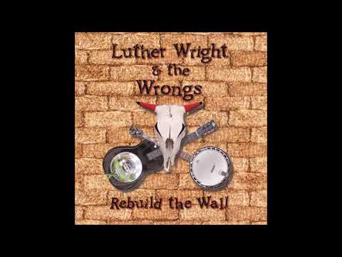 Luther Wright & The Wrongs -  The Thin Ice