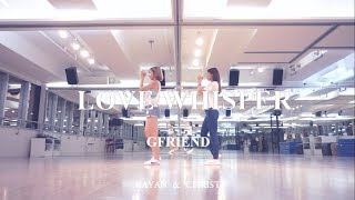 Video 여자친구 GFRIEND - 귀를 기울이면 (LOVE WHISPER) | Kayan & Christy Dance Cover download MP3, 3GP, MP4, WEBM, AVI, FLV September 2017