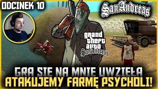 Podła gra :( i atak na farmę psycholi! - GTA San Andreas #10