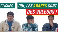 LES ARABES SONT DES VOLEURS !? - CLICHÉS