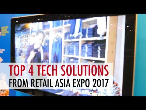 Top 4 Tech Solutions From Retail Asia Expo 2017
