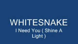 Whitesnake - I need You ( Shine A Light ) - Offical Album