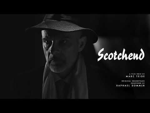 Film Noir Music - Scotchend Soundtrack - 04. Proditio   Raphael Sommer ( 2018 )