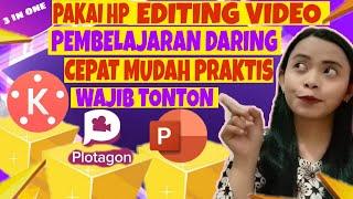 EDITING VIDEO PEMBELAJARAN [3 IN ONE] CEPAT MUDAH PRAKTIS PAKE HP ANDROID [PPT KINEMASTER PLOTAGON]