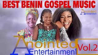 BEST BENIN GOSPEL MUSIC MIX VOL 2 Feat. ESTHER EDOKPAYI x  K IYAMU x MAMA VERO ADEDOYIN