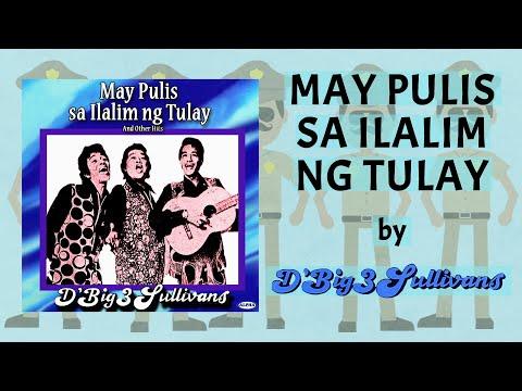 D' Big 3 Sullivans - May Pulis Sa Ilalim Ng Tulay (Lyrics Video)