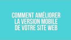 Comment améliorer la version mobile de votre site WebSelf!
