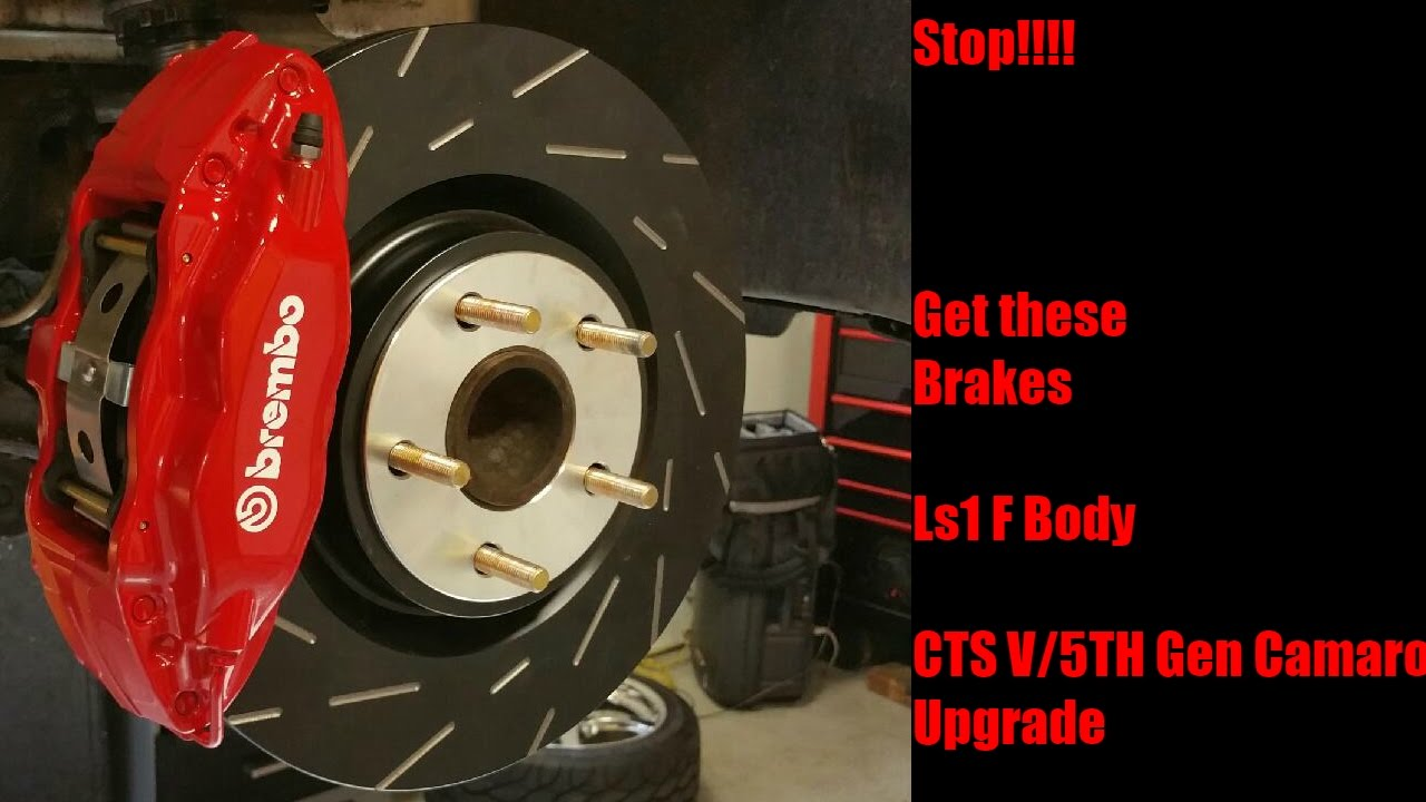 Cheap And Easy Way To Upgrade Ls1 Camaro Or Trans Am Brakes Cts V Brembo Install Youtube