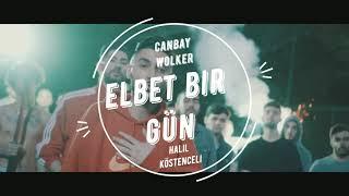 Canbay & Wolker ELBET BİRGÜN HALİL KÖSTENCELİ REMİX Video