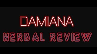 DAMIANA REVIEW ( herbal series) Turnera diffusa