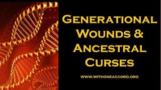 GENERATIONAL WOUNDS & ANCESTRAL CURSES - 1!