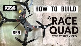 HOW TO BUILD A RACE QUAD - 5S for $99! - S225 Beginner Build Video