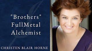 """Brothers""/""Bratja"" Opera Cover - FullMetal Alchemist - Christen Blair Horne"