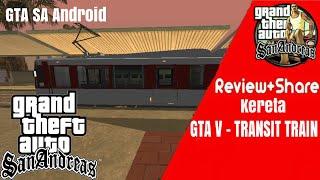 Review &  Share Mod GTA SA Android - TRAINSIT TRAIN
