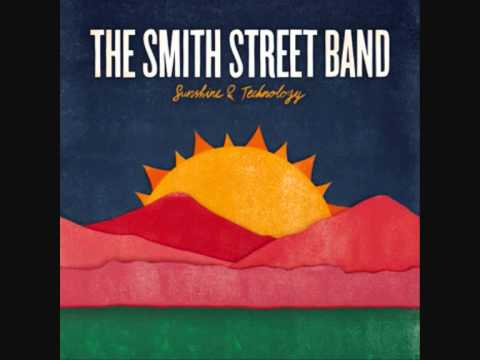 The Smith Street Band - Sunshine And Technology