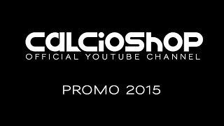 Calcioshop - Official Youtube Channel - Promo 2015