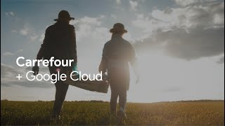 Carrefour delivers innovation that's changing the food industry, with Google Cloud