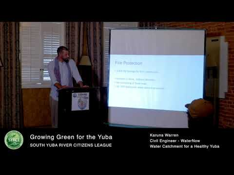 Growing Green for the Yuba: Looking Toward Compliance, Water Catchment For a Healthy Yuba