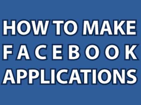 How to Make Facebook Apps