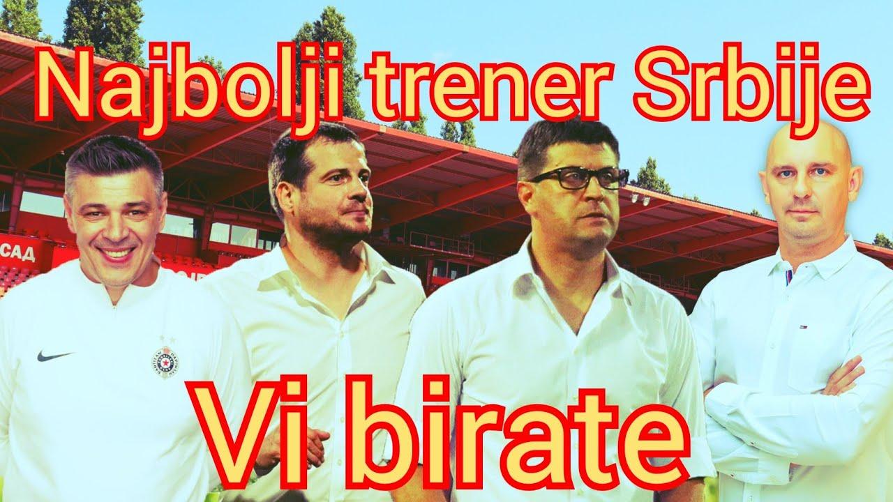Vi BIRATE ☆ Najbolji trener u Srbiji ☆ Super liga Srbije