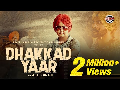 Dhakkad Yaar (Full Video)| Ajit Singh | Latest Punjabi Song 2017 | PTC Motion Pictures
