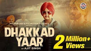 Dhakkad Yaar (Full )| Ajit Singh | Latest Punjabi Song 2017 | PTC Motion Pictures