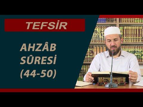 Tefsir - 7 - Ahzâb Sûresi (44-50) - İhsan Şenocak Hoca