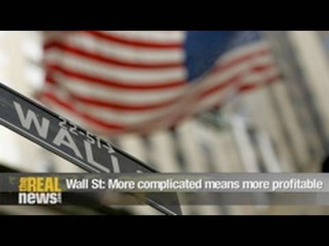 Wall St: More complicated means more profitable