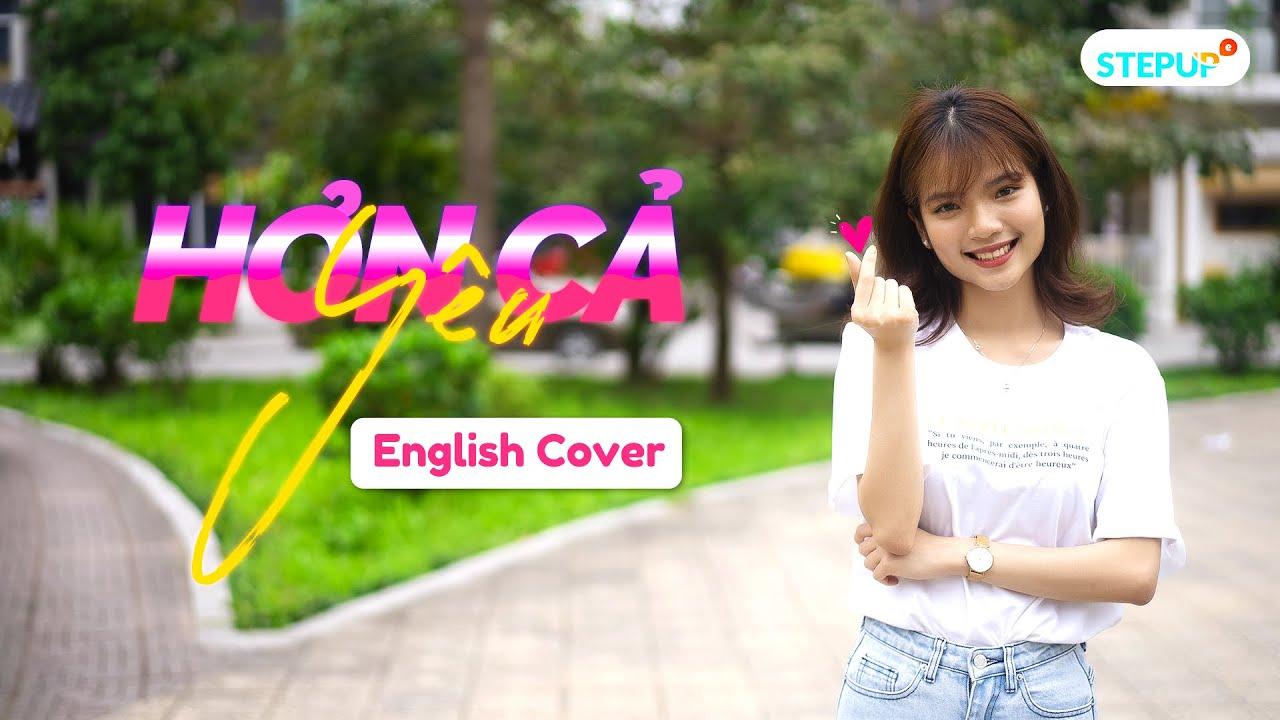 HƠN CẢ YÊU | ĐỨC PHÚC | English Cover by Step Up