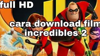 Cara download film incredibles 2 full movie