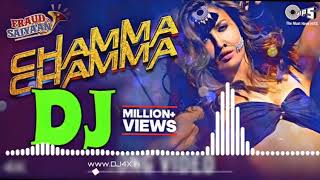 Chamma Chamma DJ REMIX CHIRAG NEHA KAKKER Mp3 Song Download