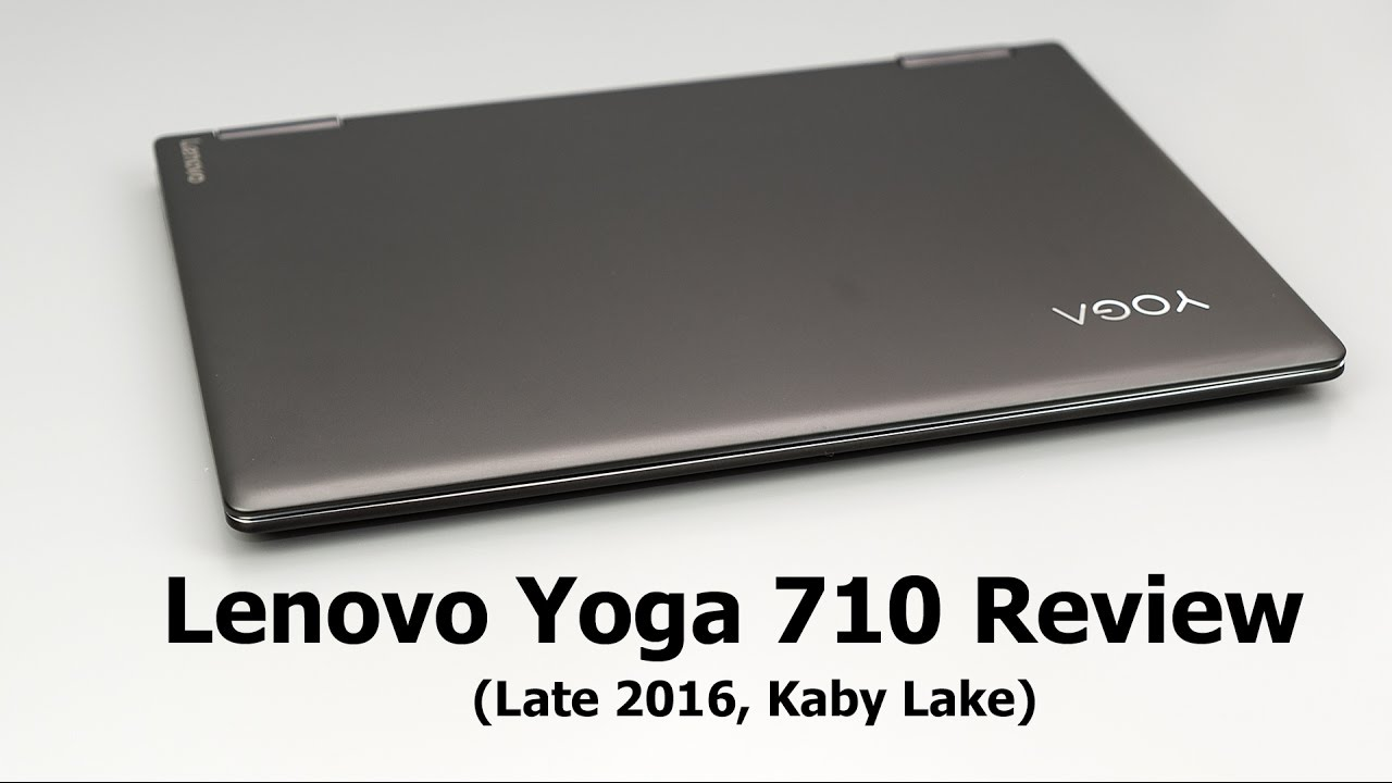 Lenovo Yoga 710 Review (Late 2016, Kaby Lake)