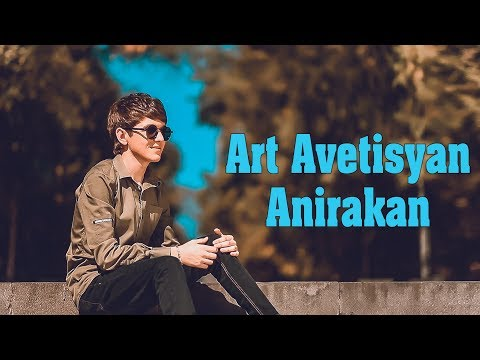 Art Avetisyan - Anirakan // New Music Video // Premiere 2019