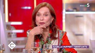 Isabelle Huppert terrifiante ! - C à Vous - 10/06/2019